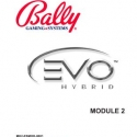 Bally Gaming Systems, EVO Hybrid Video Manual, Module 2
