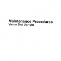I.G.T. Vision Slot Upright Maintenance Procedures